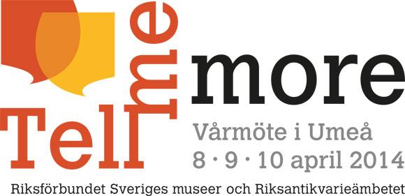 Tell me more - Vårmöte i Umeå 8-10 april 2014.