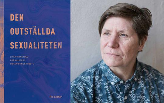 Författaren Pia Laskar med omslaget till boken Den outställda sexualiteten.