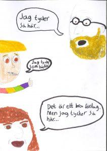 Barnteckning med tre ansikten och tre textbubblor: Jag tycker så här.. Jag tycker som båda. Det är ett bra förslag men jag tycker så här..